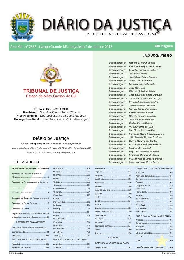 Diário da Justiça Diário da JustiçaAno XIII - nº 2852 - Campo Grande, MS, terça-feira 2 de abril de 2013 400 PáginasTribun...