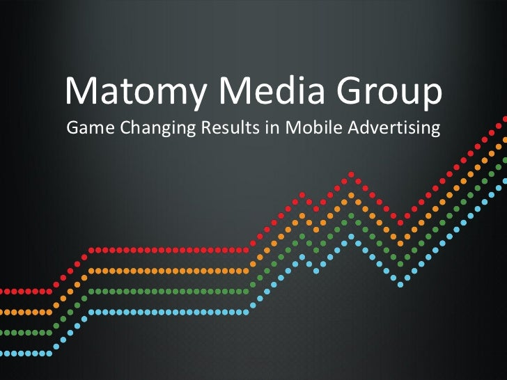 Matomy Media GroupGame Changing Results in Mobile Advertising