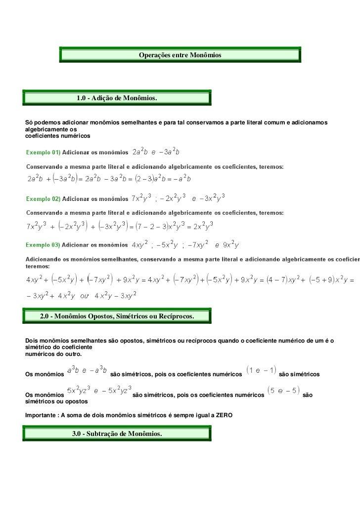 Operações entre Monômios                 1.0 - Adição de Monômios.Só podemos adicionar monômios semelhantes e para tal con...