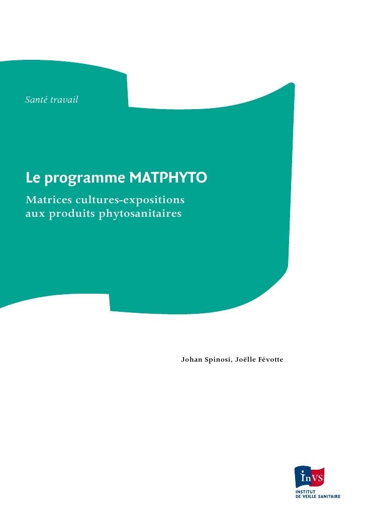 Santé travailLe programme MATPHYTOMatrices cultures-expositionsaux produits phytosanitaires                            Joh...