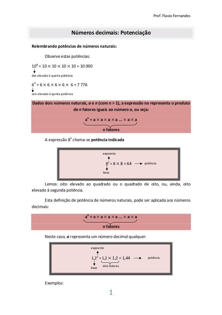 Prof. Flavio Fernandes                            Números decimais: PotenciaçãoRelembrando potências de números naturais: ...