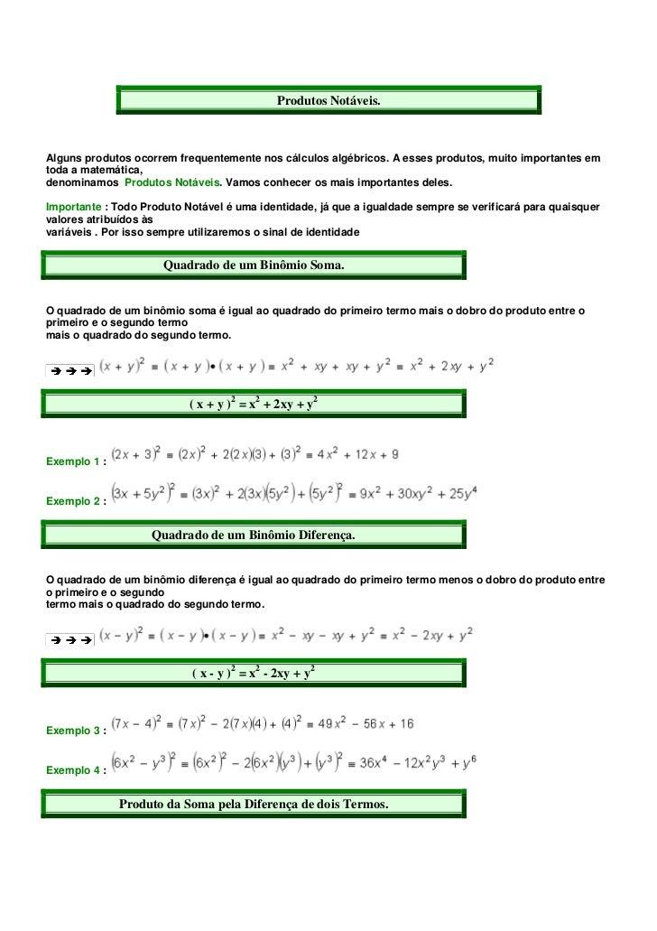 Produtos Notáveis.Alguns produtos ocorrem frequentemente nos cálculos algébricos. A esses produtos, muito importantes emto...