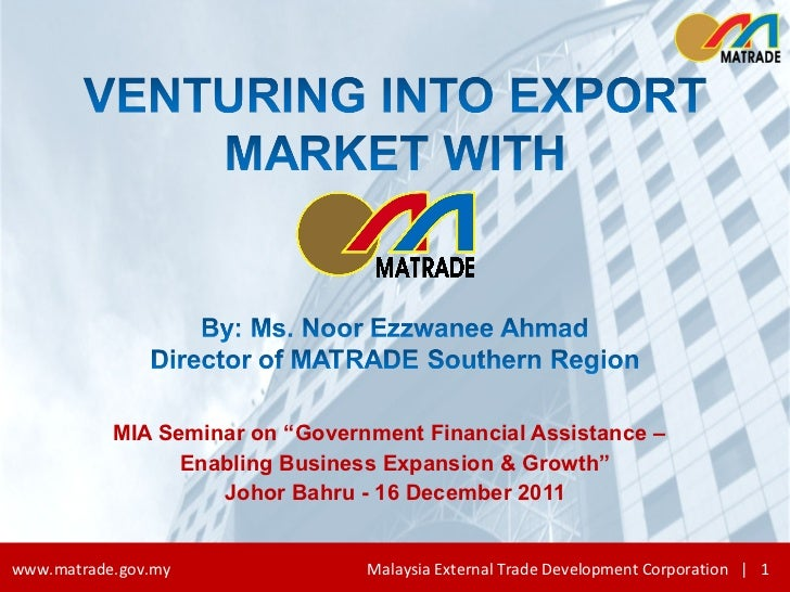 "MIA Seminar on ""Government Financial Assistance –  Enabling Business Expansion & Growth"" Johor Bahru -  16 December 2011"