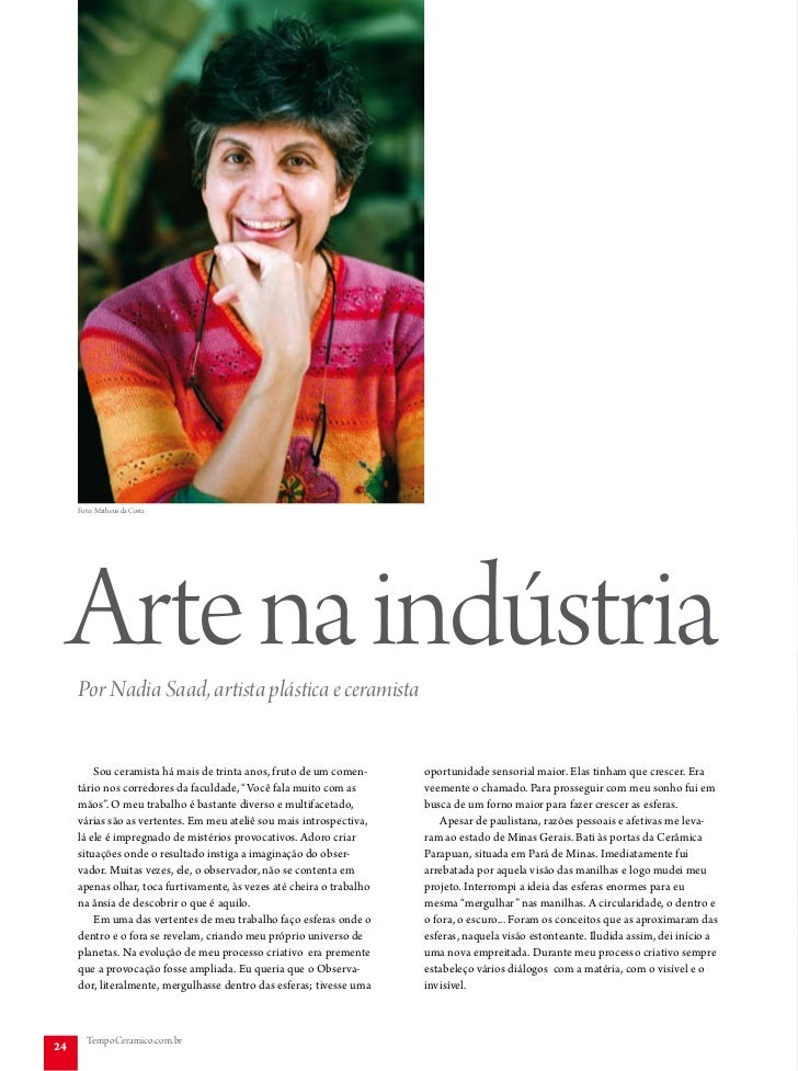 Foto: Matheus da Costa     Arte na indústria     Por Nadia Saad, artista plástica e ceramista         Sou ceramista há mai...