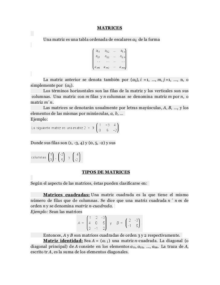 MATRICES       Una matriz es una tabla ordenada de escalares aij de la forma      La matriz anterior se denota también por...