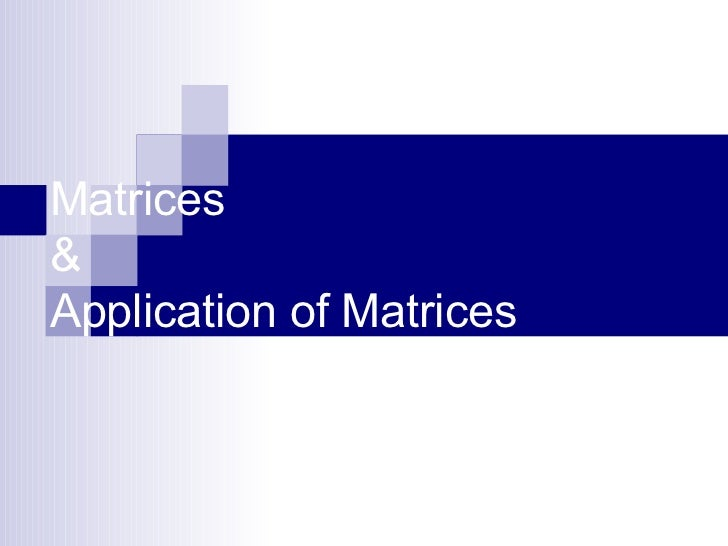 Matrices & Application of Matrices
