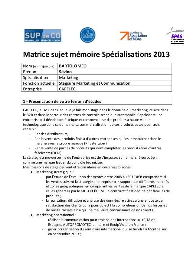 Matrice sujet mémoire Spécialisations 2013 Nom (en majuscule) BARTOLOMEO Prénom Savino Spécialisation Marketing Fonction a...