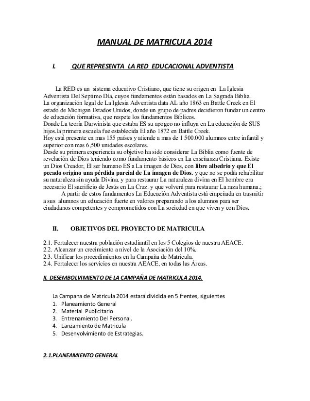 MANUAL DE MATRICULA 2014 I. QUE REPRESENTA LA RED EDUCACIONAL ADVENTISTA La RED es un sistema educativo Cristiano, que tie...