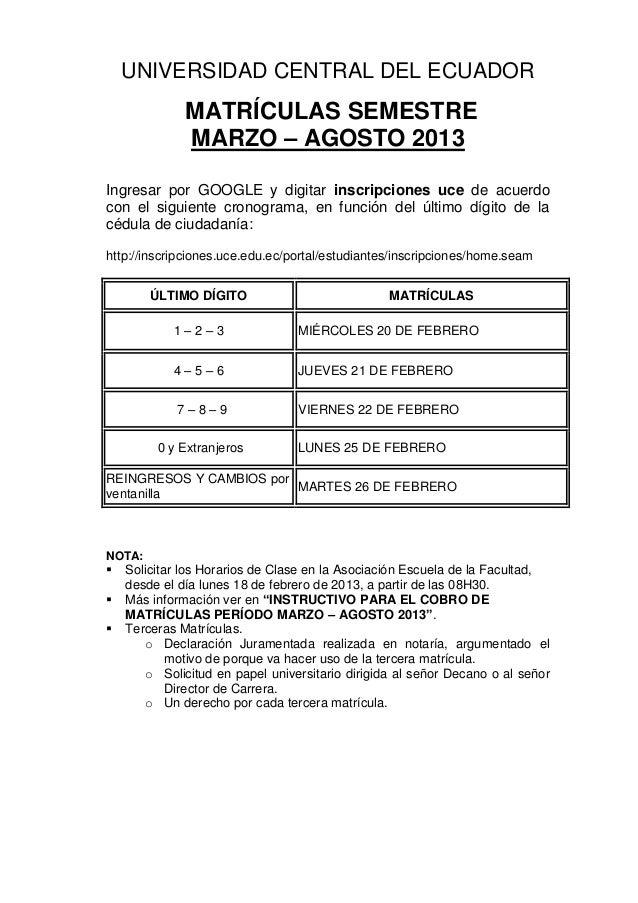 UNIVERSIDAD CENTRAL DEL ECUADOR              MATRÍCULAS SEMESTRE              MARZO – AGOSTO 2013Ingresar por GOOGLE y dig...
