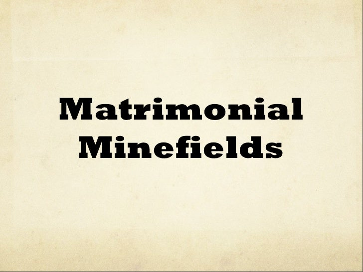 Matrimonial minefields -part one--track one--smmr