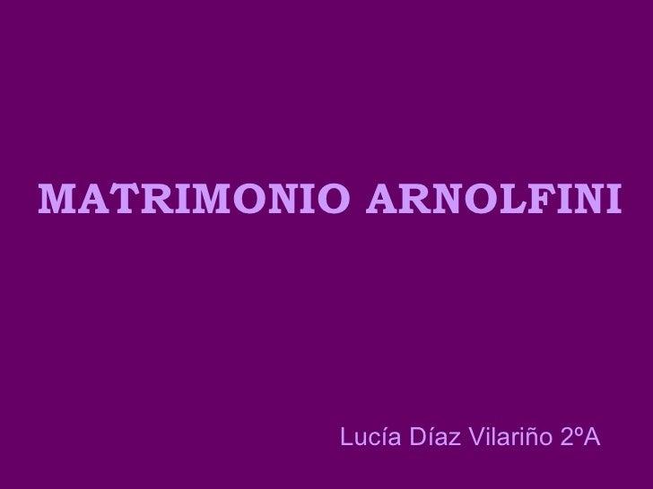 MATRIMONIO ARNOLFINI Lucía Díaz Vilariño 2ºA