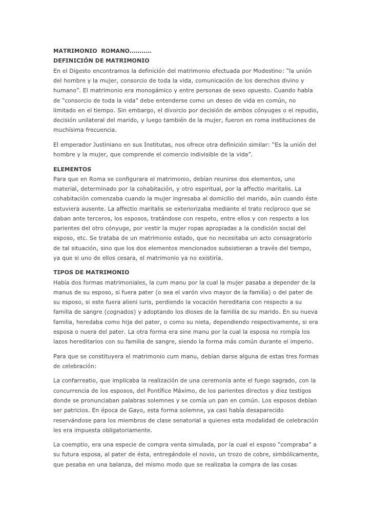 MATRIMONIO ROMANO………..DEFINICIÓN DE MATRIMONIOEn el Digesto encontramos la definición del matrimonio efectuada por Modesti...