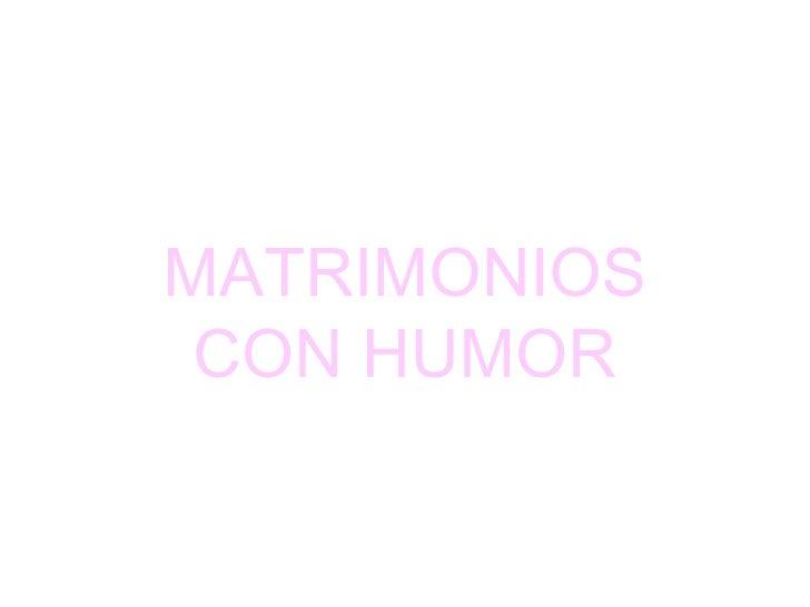 MATRIMONIOS CON HUMOR