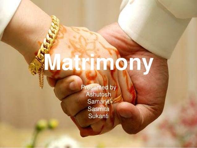 Matrimony   Presented by     Ashutosh     Samarjit     Sasmita      Sukanti
