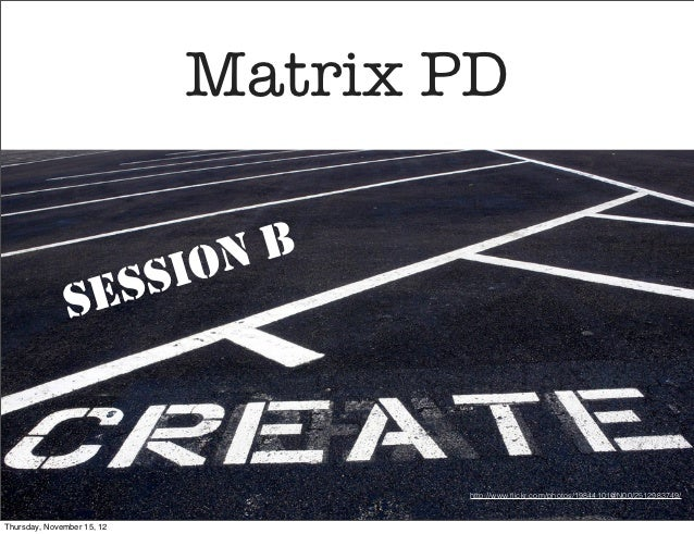 Matrix PD- Create IT Session B