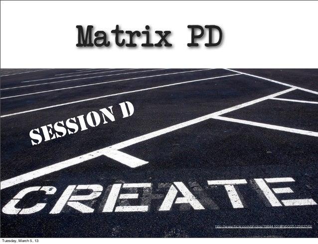 Matrix PD                          ON D                S ES SI                                 http://www.flickr.com/photos...