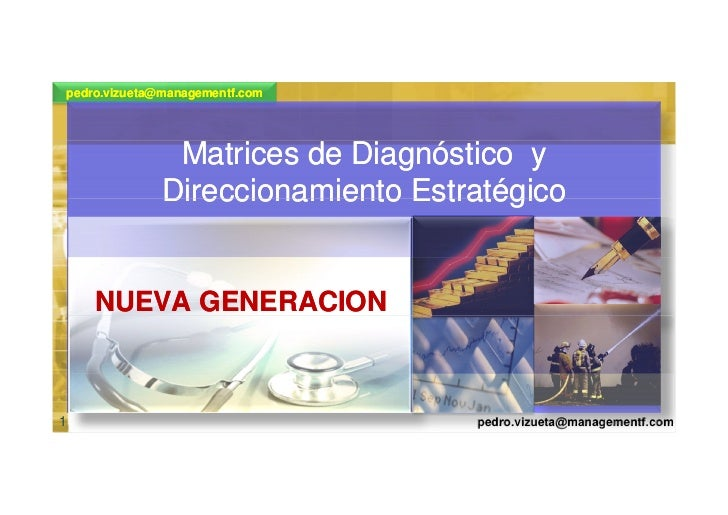 pedro.vizueta@managementf.com                    Matrices de Diagnóstico y               Direccionamiento Estratégico     ...