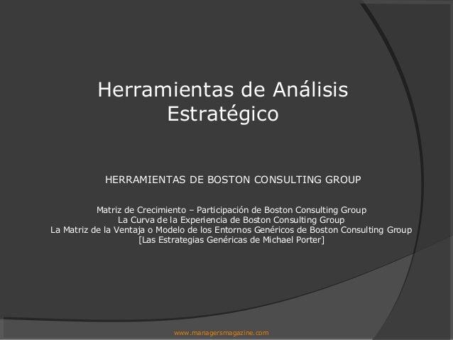 HERRAMIENTAS DE BOSTON CONSULTING GROUP Matriz de Crecimiento – Participación de Boston Consulting Group La Curva de la Ex...