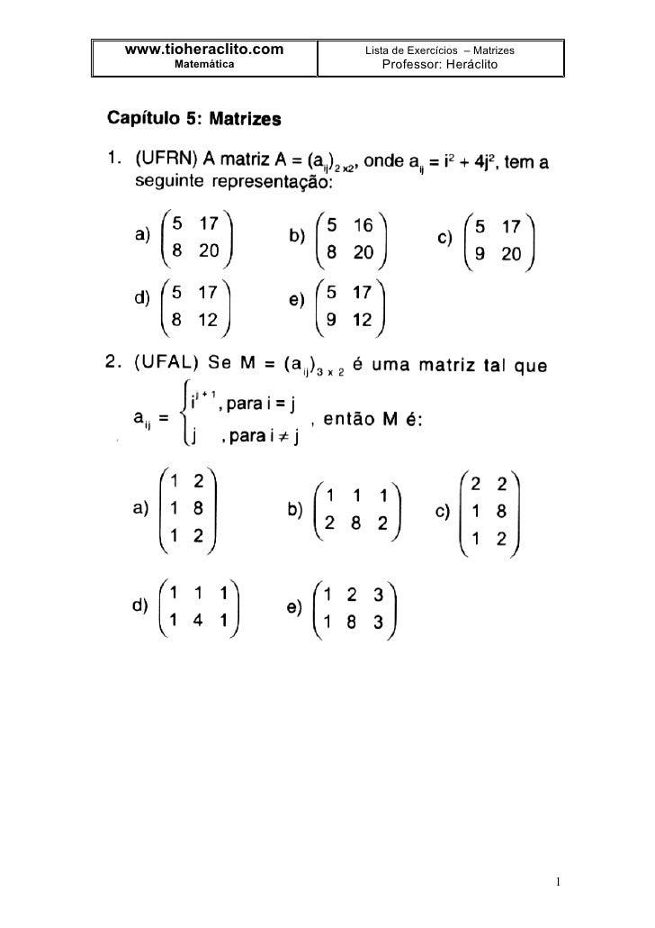 www.tioheraclito.com   Lista de Exercícios – Matrizes       Matemática          Professor: Heráclito                      ...