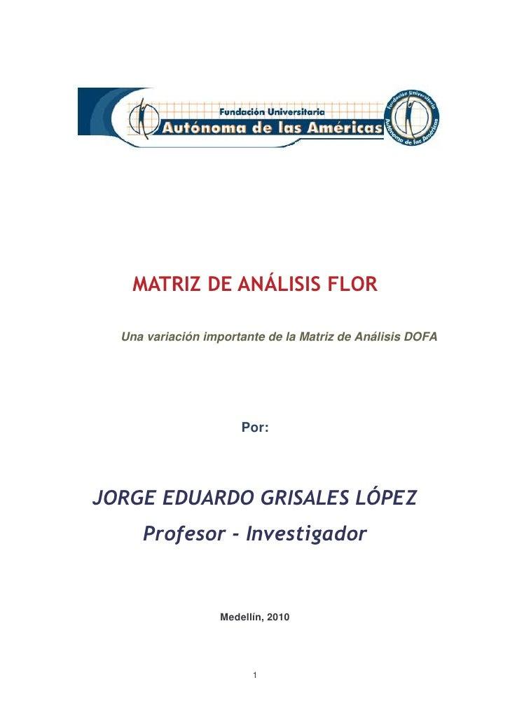 Una variación importante de la Matriz de Análisis DOFA                         Por:                     Medellín, 2010    ...