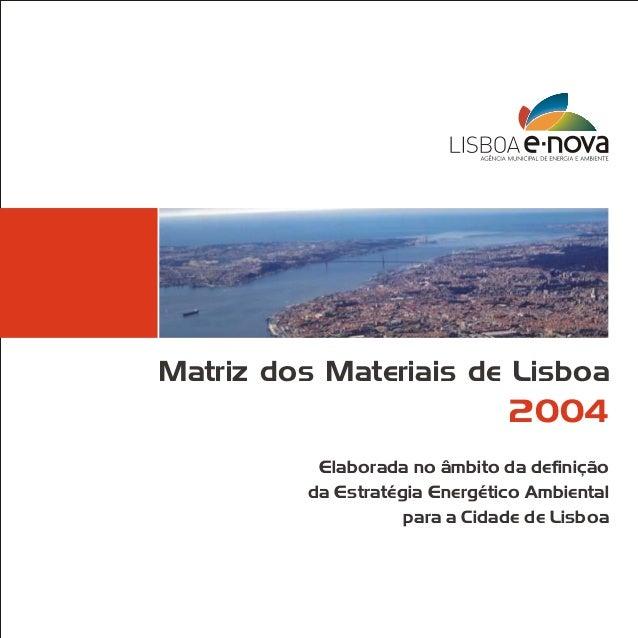 Matriz dos Materiais de Lisboa  2004 Elaborada no âmbito da definição da Estratégia Energético Ambiental para a Cidade de ...
