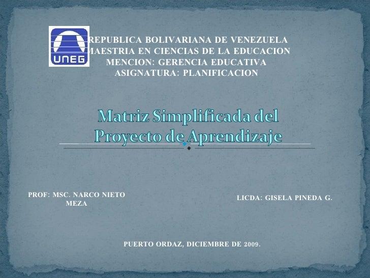 REPUBLICA BOLIVARIANA DE VENEZUELA MAESTRIA EN CIENCIAS DE LA EDUCACION MENCION: GERENCIA EDUCATIVA  ASIGNATURA: PLANIFICA...