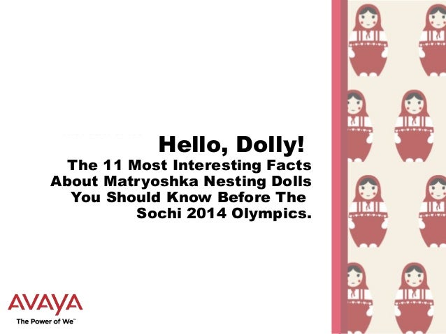 Hello, Dolly!  The 11 Most Interesting Facts About Matryoshka Nesting Dolls You Should Know Before The Sochi 2014 Olympics...