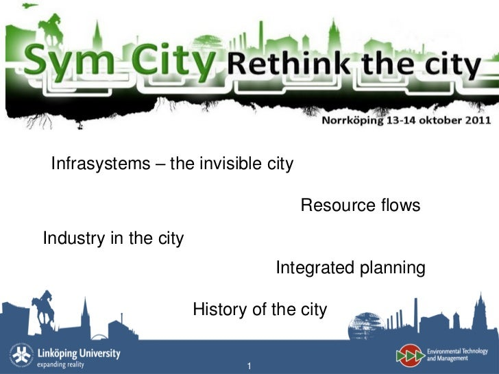 Infrasystems – the invisible city                                      Resource flowsIndustry in the city                 ...