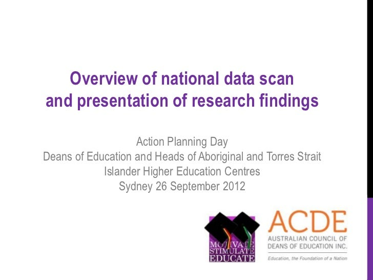 Overview of national data scanand presentation of research findings                   Action Planning DayDeans of Educatio...