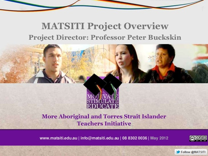 MATSITI Project OverviewProject Director: Professor Peter Buckskin   www.matsiti.edu.au | info@matsiti.edu.au | 08 8302 00...