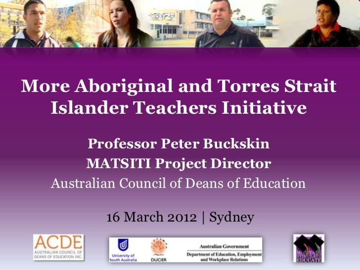 More Aboriginal and Torres Strait  Islander Teachers Initiative        Professor Peter Buckskin        MATSITI Project Dir...