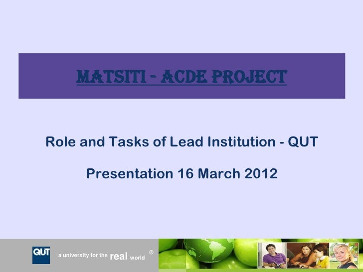 MATSITI - ACDE ProjectRole and Tasks of Lead Institution - QUT            Presentation 16 March 2012                      ...