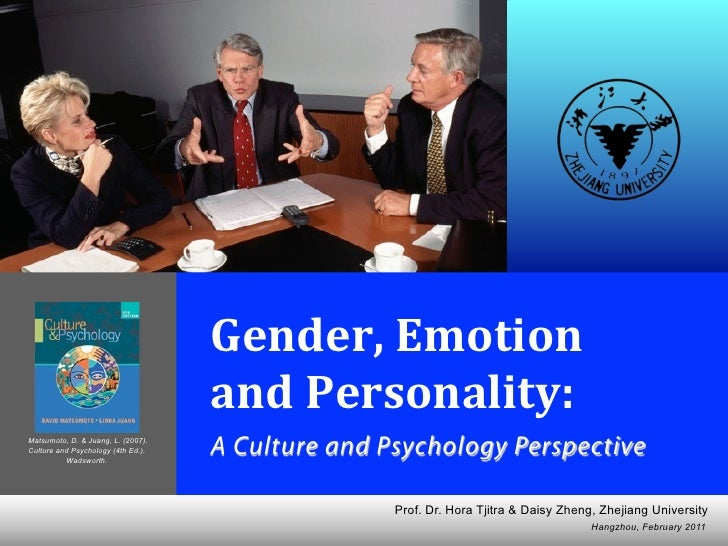 David Matsumoto & Linda Juang  Gender, Emotion and Personality: A Culture and Psychology Perspective  Based on: Matsumoto,...
