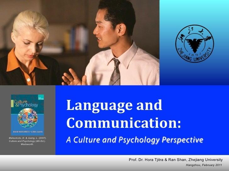 David Matsumoto & Linda Juang  Language, & Communication: Culture and Psychology   Based on: Matsumoto, D. & Juang, L. (20...