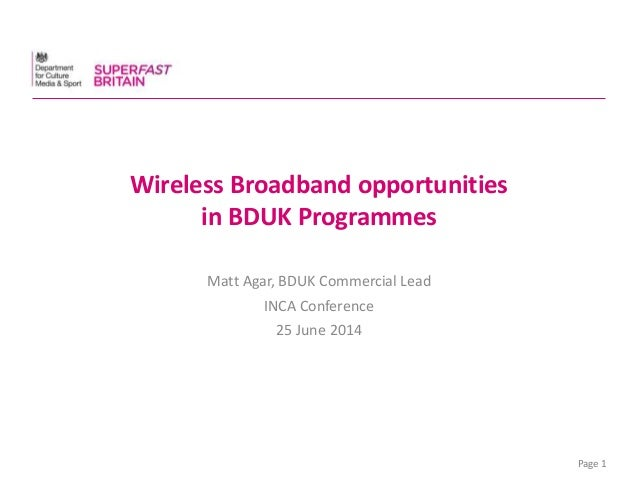 Matt Agar - Wireless Broadband Opportunities in BDUK Initiatives