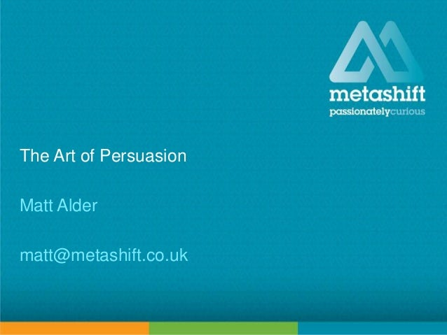 The Art of Persuasion - Matt Alder