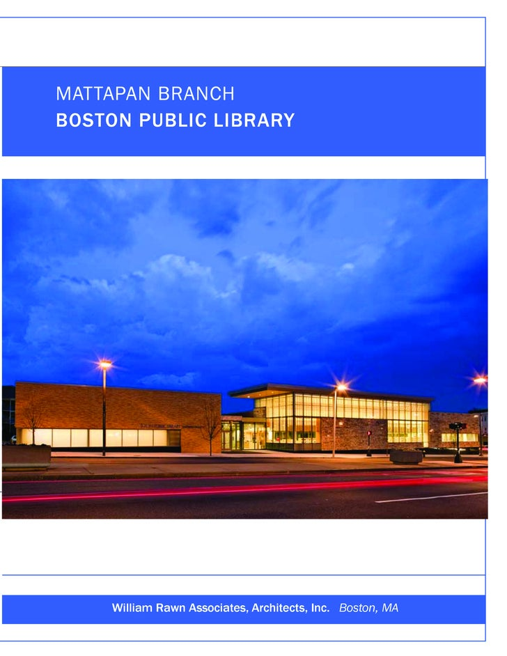 MATTAPAN BRANCH     BOSTON PUBLIC LIBRARY     e             William Rawn Associates, Architects, Inc. Boston, MA