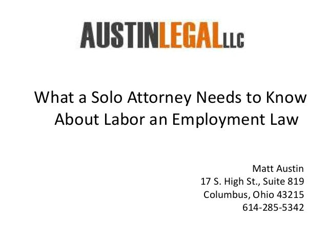 What a Solo Attorney Needs to Know About Labor an Employment Law                                Matt Austin               ...