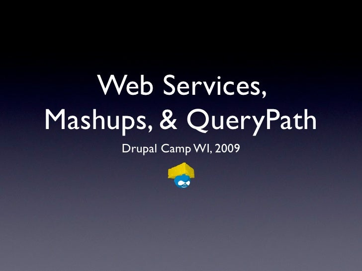 Mashups with Drupal and QueryPath