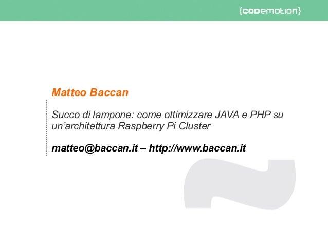 Codemotion 2014 : ottimizzare JAVA e PHP su un'architettura Raspberry Pi Cluster