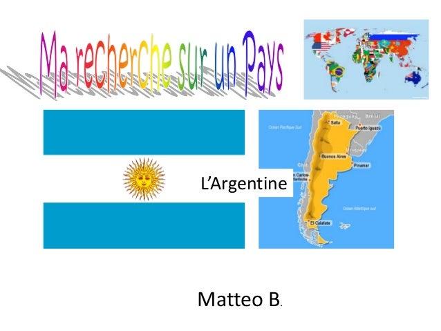 Le nom du pays Matteo B. L'Argentine