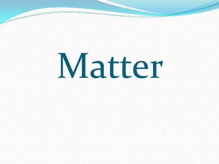 Matter <br />