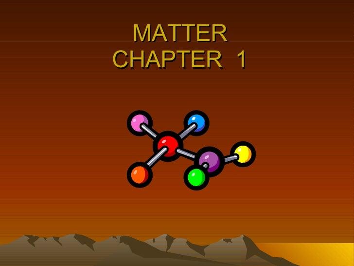 MATTER CHAPTER  1