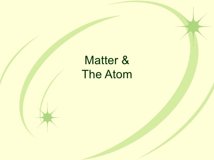 Matter and the Atom