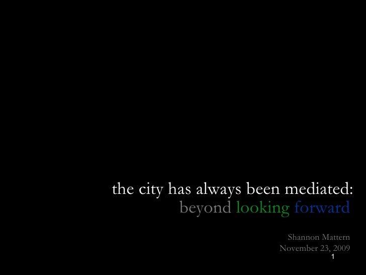 Mattern, The City Has Always Been Mediated, Part 1