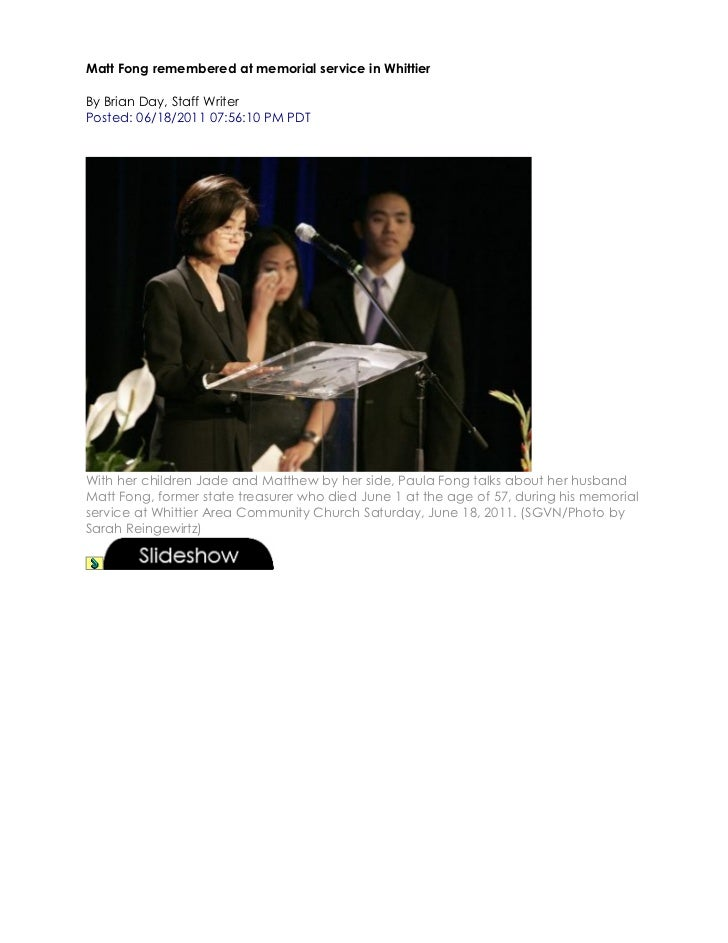 Matt Fong remembered at memorial service in WhittierBy Brian Day, Staff WriterPosted: 06/18/2011 07:56:10 PM PDTWith her c...