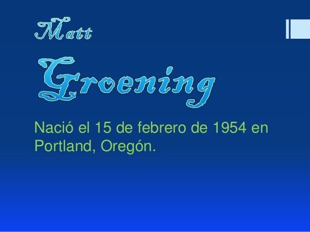 Nació el 15 de febrero de 1954 en Portland, Oregón.