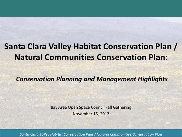 Santa Clara Valley Habitat Conservation Plan /  Natural Communities Conservation Plan:   Conservation Planning and Managem...