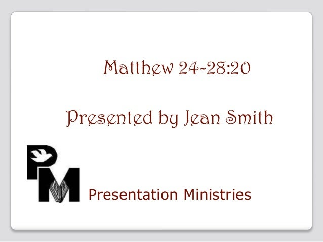 The Study of Matthew 24-28