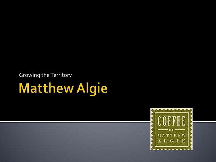 Matthew Algie<br />Growing the Territory<br />